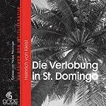 Die Verlobung in St. Domingo | Heinrich von Kleist