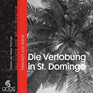 Die Verlobung in St. Domingo Hörbuch