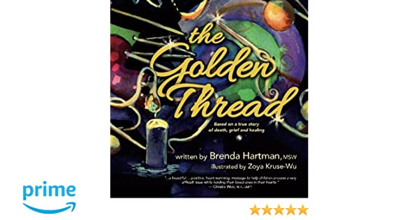The Golden Thread: Based on a True Story about Death, Grief ...