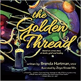 The Golden Thread: Based on a True Story about Death, Grief