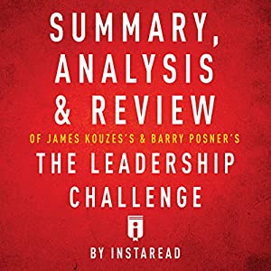 Summary, Analysis & Review of James Kouzes's & Barry Posner's The Leadership Challenge by Instaread Audiobook