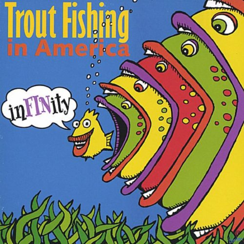 Infinity trout fishing in america mp3 downloads for Trout fishing in america