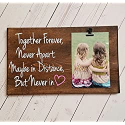 Long Distance Friends or Relationship Photo board, wood picture frame, photo holder with clip, friend frame, sister gift 7x12 Together Forever Never Apart Maybe in Distance but never in heart