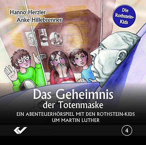 Das Geheimnis der Totenmaske: Ein Abenteuerhörspiel mit den Rothstein-Kids um Martin Luther