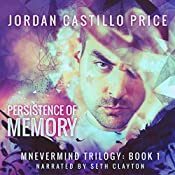 The Persistence of Memory: Mnevermind Trilogy, Book 1 | Jordan Castillo Price