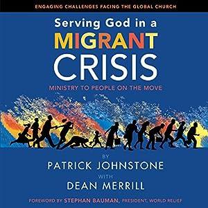 Serving God in a Migrant Crisis Audiobook