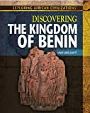 Discovering the Kingdom of Benin, Amie Jane Leavitt, 1477718842