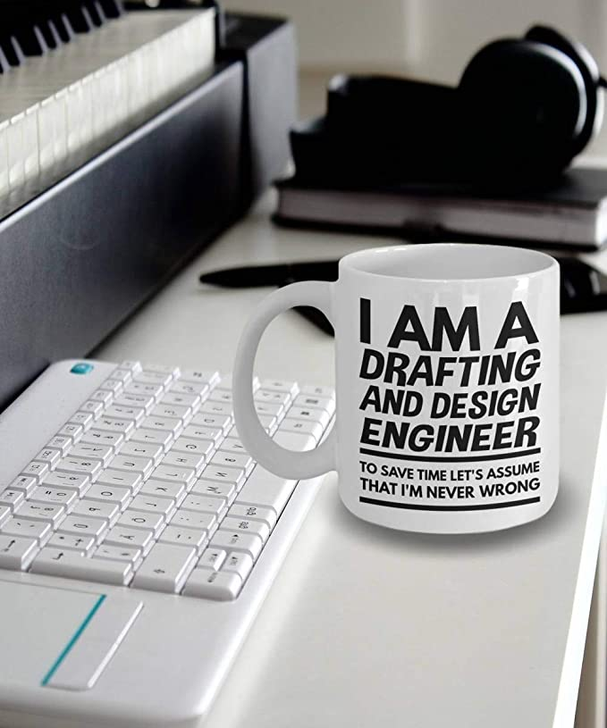 Amazon Com Drafting And Design Engineer Mug I M A Drafting And Design Engineer To Save Time Let S Assume That I M Never Wrong Kitchen Dining
