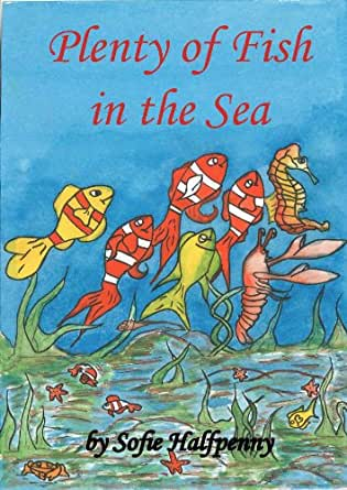 Plenty of fish in the sea kindle edition by sofie for Plenty of fish in the sea