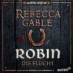 Robin - Die Flucht (Das Lächeln der Fortuna 1) | Rebecca Gablé