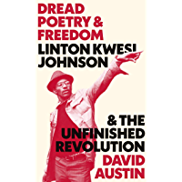 Dread Poetry and Freedom: Linton Kwesi Johnson and the Unfinished Revolution book cover