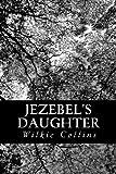 Jezebel's Daughter, Wilkie Collins, 1479203793