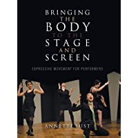 Bringing the Body to the Stage and Screen: