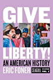 Give Me Liberty!: An American History (Seagull Sixth Edition) (Vol. Volume Two)