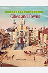 Cities and Towns (Colonial Life) Kindle Edition