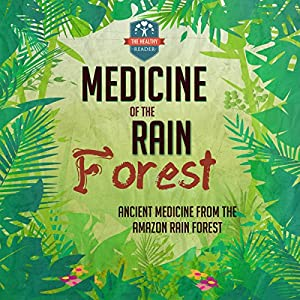 Medicine of the Rain Forest Audiobook