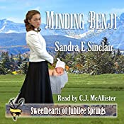 Minding Benji: Sweethearts of Jubilee Springs, Book 5 | Sandra E Sinclair,  Sweethearts Jubilee Springs,  Sweet Americana