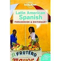 Lonely Planet Latin American Spanish Phrasebook & Dictionary (Lonely Planet Phrasebook and Dictionary)
