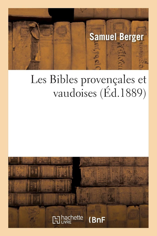 Les Bibles Provencales Et Vaudoises Religion French Edition Berger S 9782012848139 Amazon Com Books