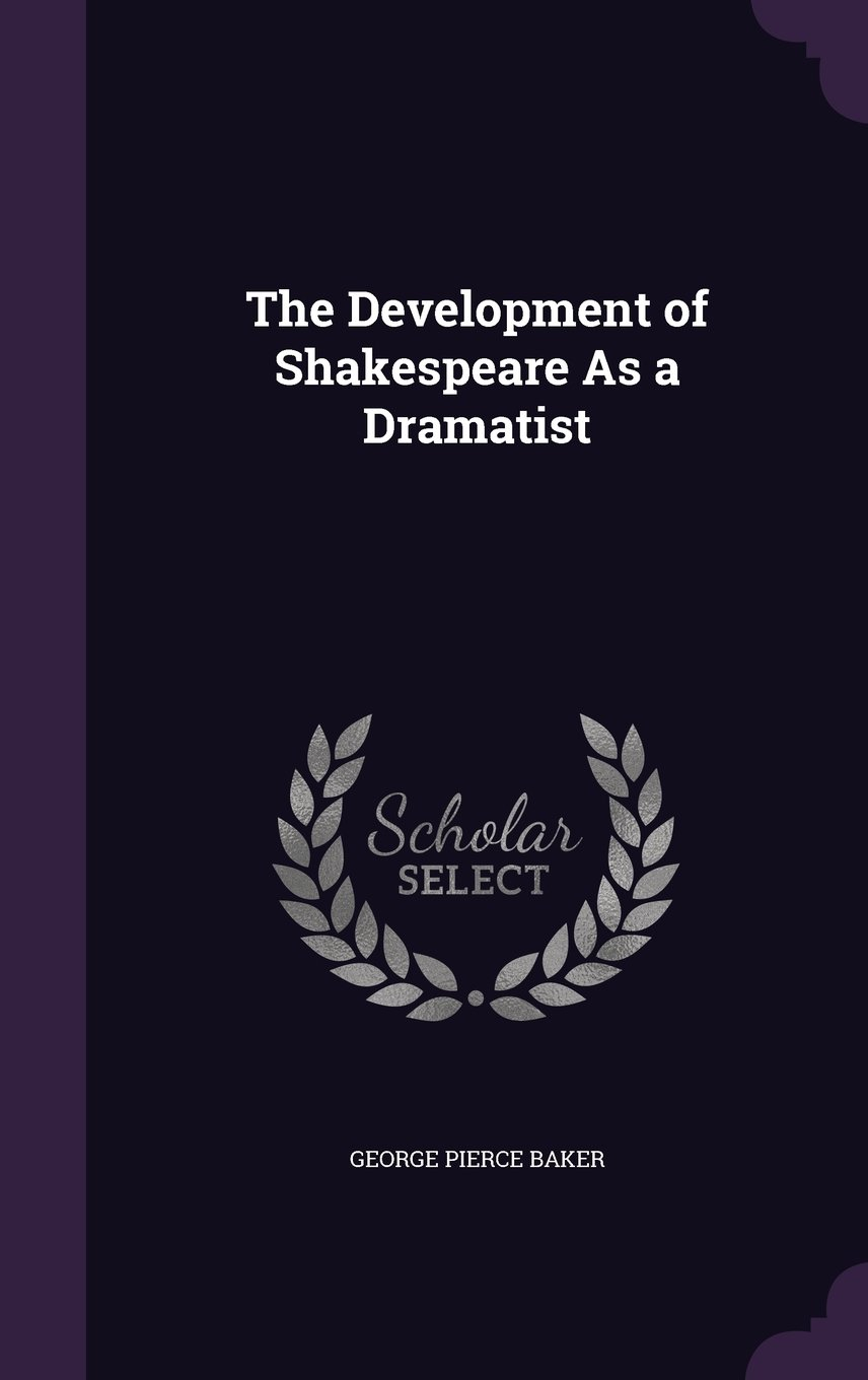 The Development of Shakespeare as a Dramatist ebook