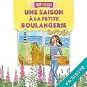 Une saison à la petite boulangerie (La petite boulangerie 2) | Livre audio Auteur(s) : Jenny Colgan Narrateur(s) : Christel Touret