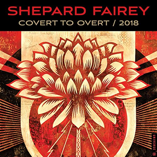 Shepard Fairey 2018 Wall Calendar: Covert to Overt