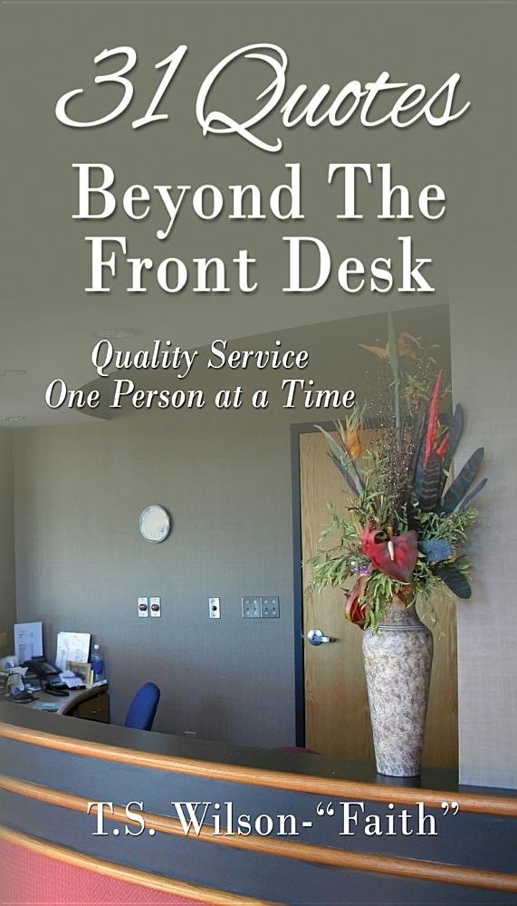 31 Quotes Beyond the Front Desk: Quality Service One Person at a Time PDF