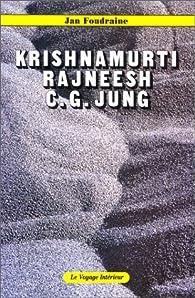 Krishnamurti, Rajneesh, C. G. Jung par Jan Foudraine