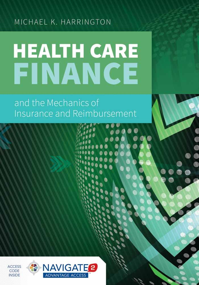 Health Care Finance and the Mechanics of Insurance and Reimbursement by Jones & Bartlett Learning