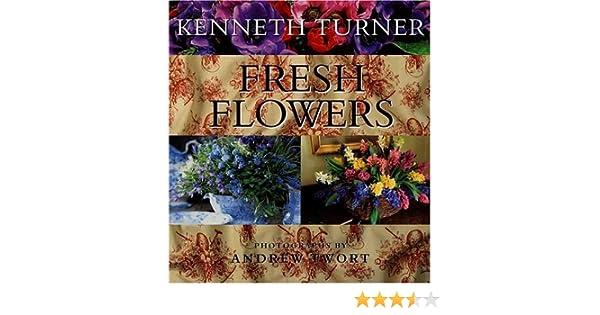 Fresh Flowers Kenneth Turner 9780312183127 Amazon Books