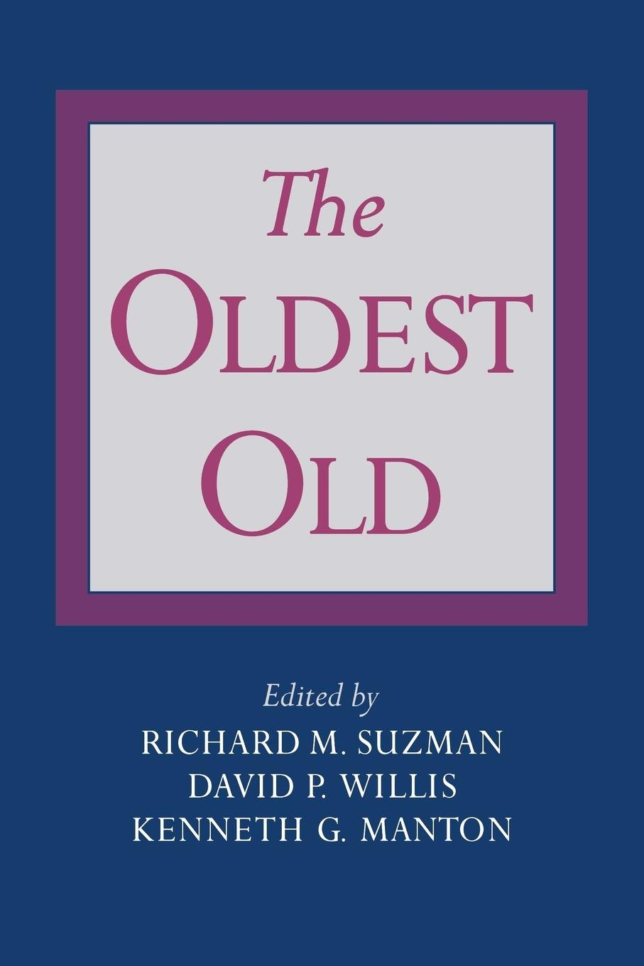 The Oldest Old by Oxford University Press