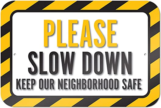 """Please Slow Down Keep Our Neighborhood Safe 9/"""" x 6/"""" Metal Sign"""