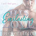 His Everlasting Love | Theodora Taylor