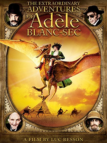 The Extraordinary Adventures of Adele Blanc-Sec (English Dubbed Version)