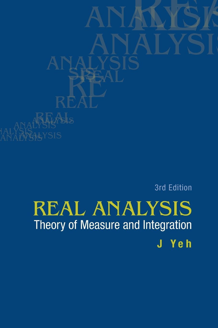 Real Analysis: Theory of Measure and Integration (3rd Edition)
