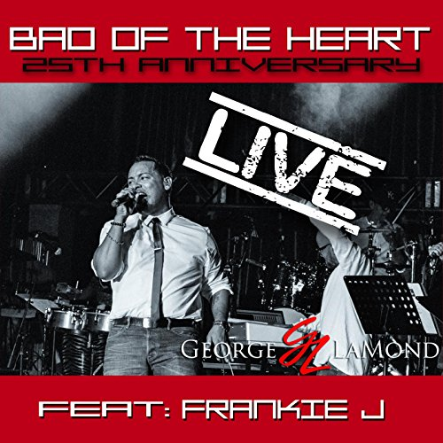Bad of the Heart (25th Anniversay Live) [feat. Frankie J]