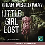 Little Girl Lost: DS Lucy Black, Book 1 | Brian McGilloway
