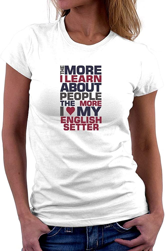 Teeburon The More I Learn About People The More I Love My English Setter Colorful Women T-Shirt