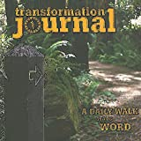 img - for Transformation Journal: A Daily Walk in the Word book / textbook / text book