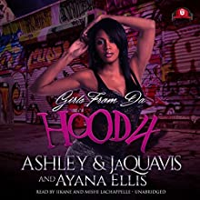 Girls from da Hood 4 Audiobook by  Ashley & JaQuavis, Ayana Ellis Narrated by Mishi LaChappelle