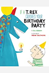 If a T. Rex Crashes Your Birthday Party Hardcover