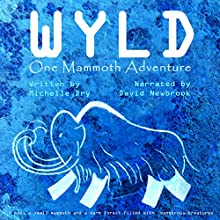 Wyld: One Mammoth Adventure Audiobook by Ruby Allure, Michelle Dry Narrated by David Newbrook