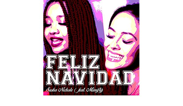 Feliz Navidad (feat. Mimifly) by Sasha Nichole on Amazon Music - Amazon.com