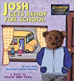Josh Gets Ready for School: A Book to Touch and Feel