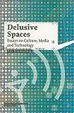 Delusive Spaces, Eric Kluitenberg, 9056626175