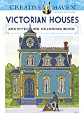 Creative Haven Victorian Houses Architecture Coloring Book (Adult Coloring)