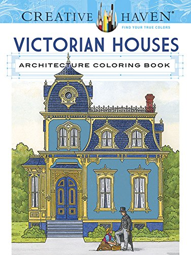 Victorian House Architecture (Creative Haven Victorian Houses Architecture Coloring Book (Adult Coloring))