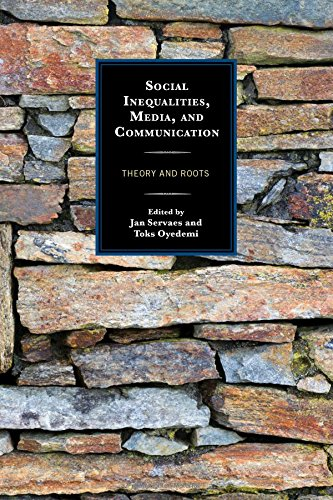 Social Inequalities, Media, and Communication: Theory and Roots (Communication, Globalization, and Cultural Identity)