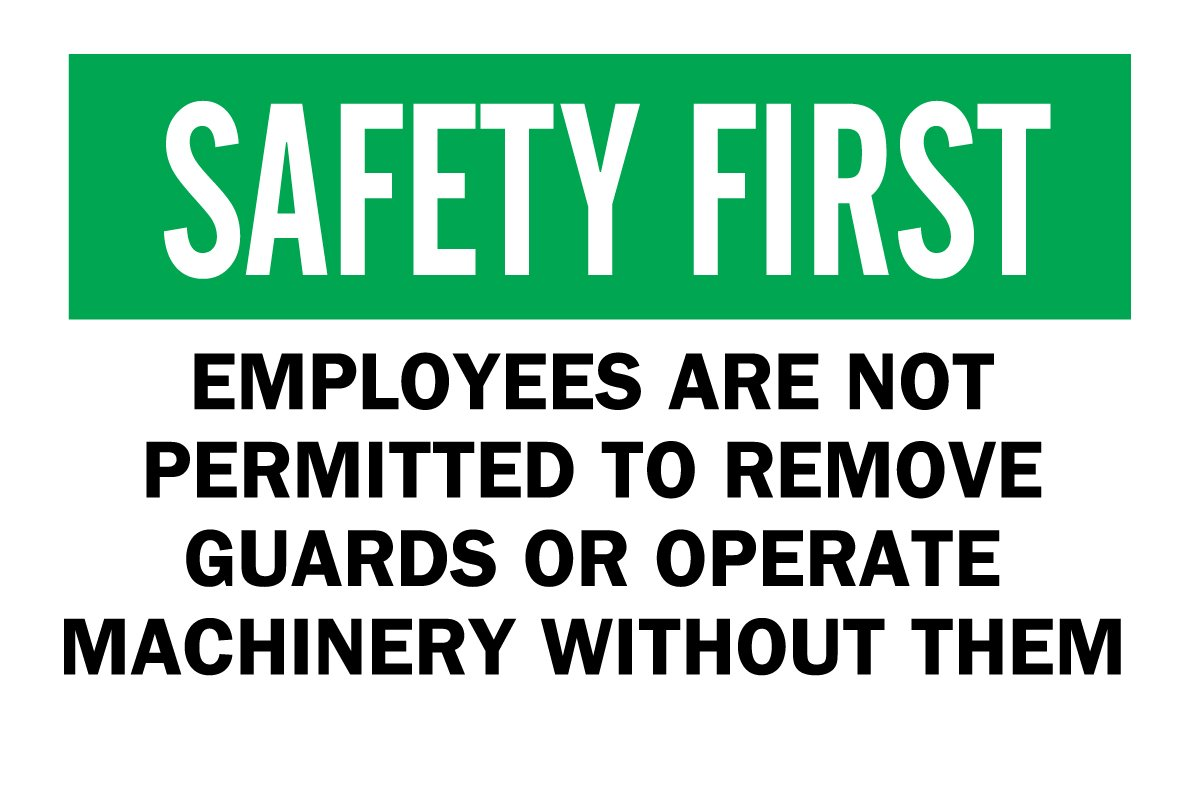 10 X 14 Safety First Sign Legend Employees Are Not Permitted To Remove Guards Or Operate Machinery Without Them Brady 88234 Self Sticking Polyester