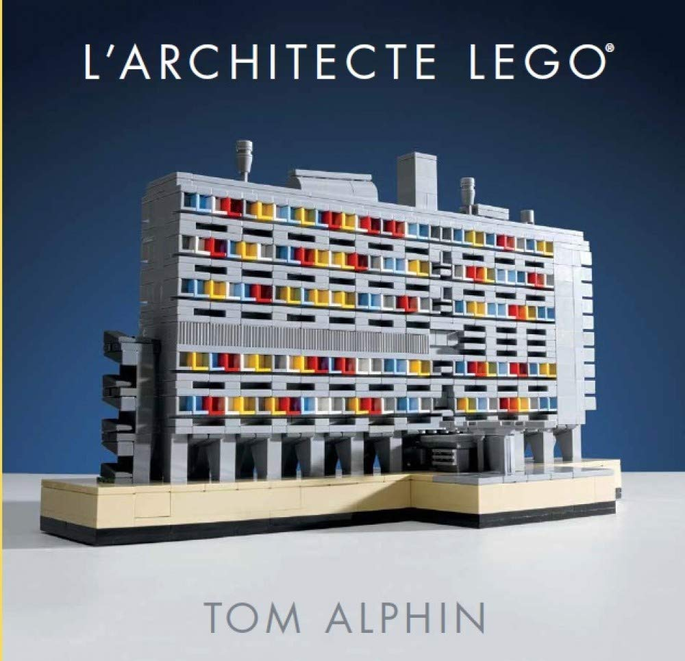 LArchitecte LEGO (Lego Architecture): Amazon.es: Alphin, Tom, Renier, Marie: Libros en idiomas extranjeros